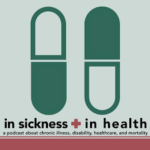 in sickness + in health podcast recommended by the Unchargeables